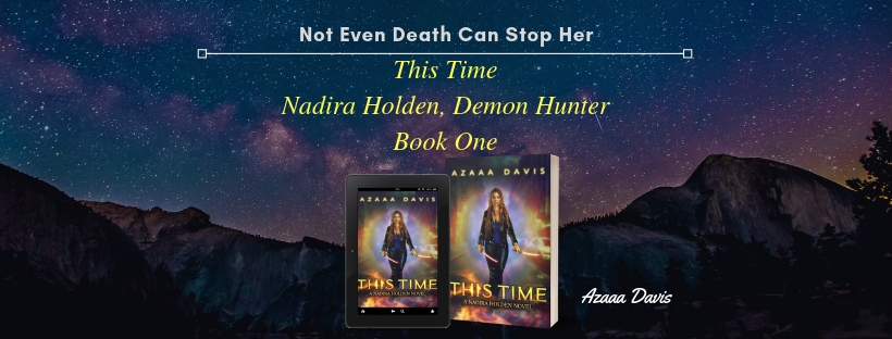 Not Even Death Can Stop Her. This Time by Azaaa Davis