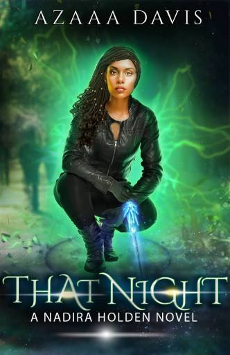 That Night by Azaaa Davis.  Book Two in the Nadira Holden, Demon Hunter book series. Releases April 2019!