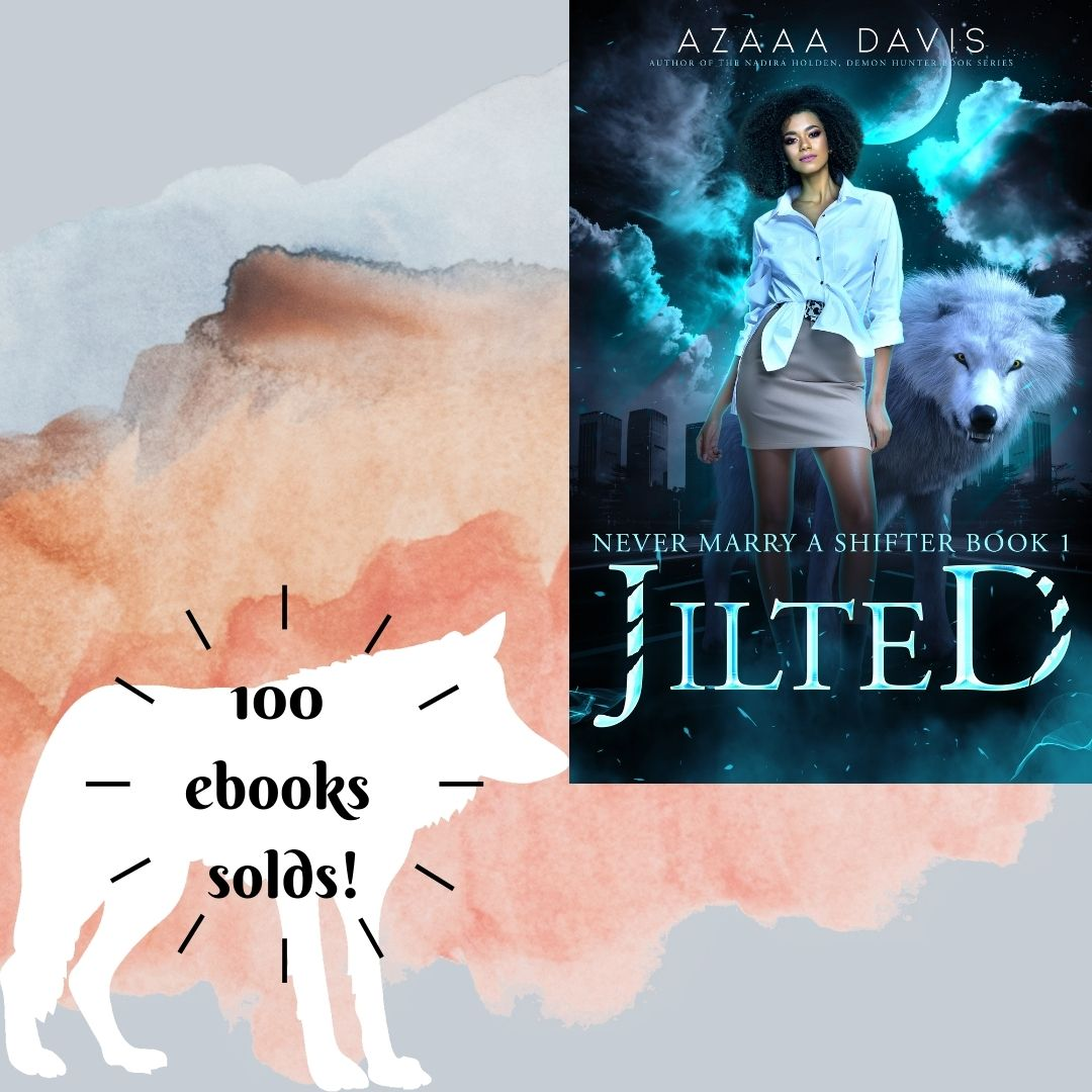 Another 100+ Books Sold! Thank You, Readers!  |  @azaaadavis #Jilted #shifterromance #authorgoals #gratitude